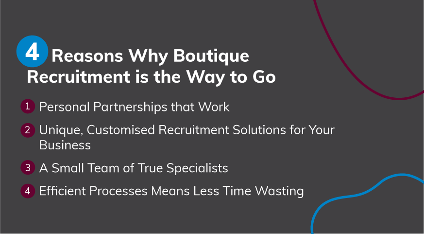 4 Reasons Why Boutique Recruitment is the Way to Go